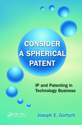 Consider a Spherical Patent IP and Patenting in Technology Business book cover