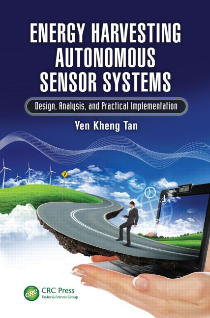 Energy Harvesting Autonomous Sensor Systems Design, Analysis, and Practical Implementation book cover