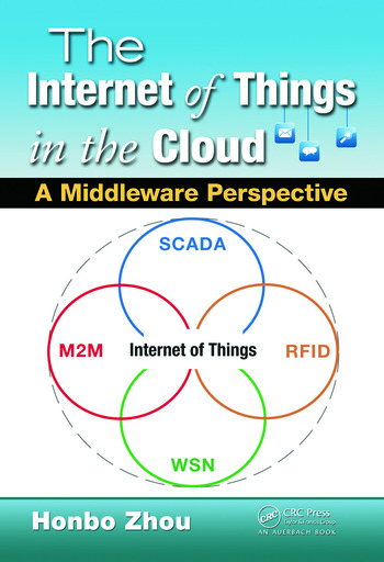 The Internet of Things in the Cloud A Middleware Perspective book cover