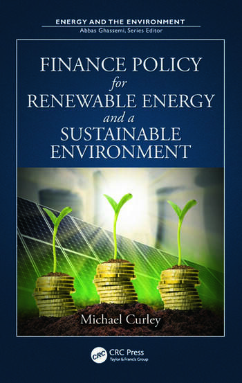 Finance Policy for Renewable Energy and a Sustainable Environment book cover