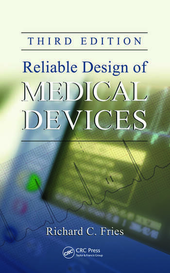 Reliable Design of Medical Devices, Third Edition book cover