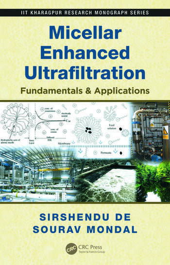 Micellar Enhanced Ultrafiltration Fundamentals & Applications book cover