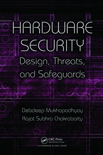 Hardware Security Design, Threats, and Safeguards book cover