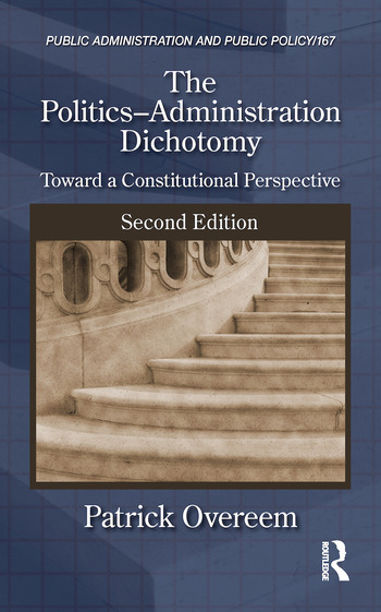 The Politics-Administration Dichotomy Toward a Constitutional Perspective, Second Edition book cover