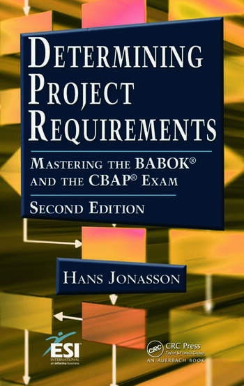 Determining Project Requirements Mastering the BABOK® and the CBAP® Exam book cover
