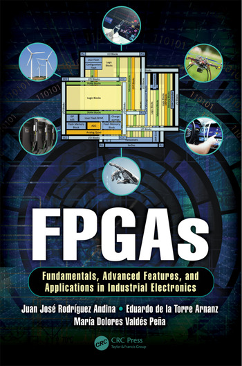 FPGAs Fundamentals, Advanced Features, and Applications in Industrial Electronics book cover