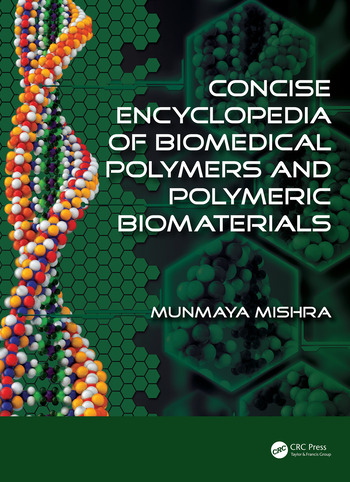 Concise Encyclopedia of Biomedical Polymers and Polymeric Biomaterials book cover
