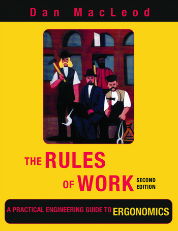 The Rules of Work A Practical Engineering Guide to Ergonomics, Second Edition book cover