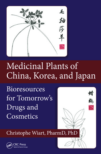Medicinal Plants of China, Korea, and Japan Bioresources for Tomorrow's Drugs and Cosmetics book cover