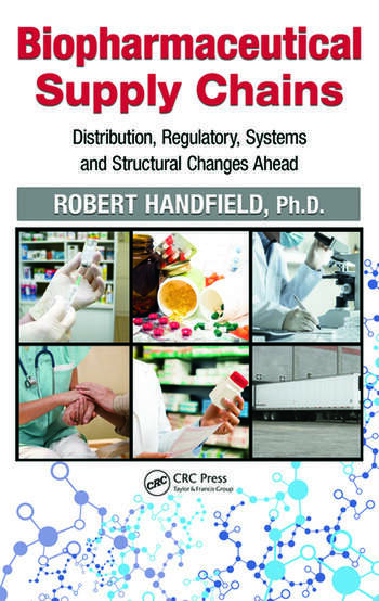 Biopharmaceutical Supply Chains Distribution, Regulatory, Systems and Structural Changes Ahead book cover