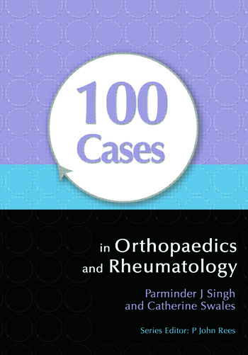 100 Cases in Orthopaedics and Rheumatology book cover