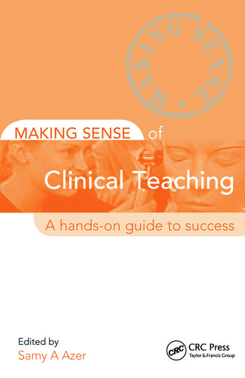 Making Sense of Clinical Teaching A Hands-on Guide to Success book cover