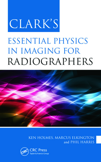 Clark's Essential Physics in Imaging for Radiographers book cover