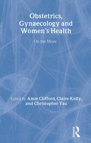 Obstetrics, Gynaecology and Women's Health on the Move book cover