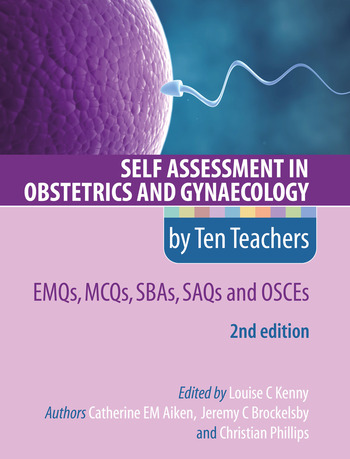 Self Assessment in Obstetrics and Gynaecology by Ten Teachers 2E EMQs, MCQs, SBAs, SAQs & OSCEs book cover