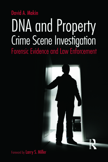 DNA and Property Crime Scene Investigation Forensic Evidence and Law Enforcement book cover