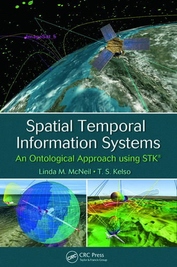 Spatial Temporal Information Systems An Ontological Approach using STK® book cover