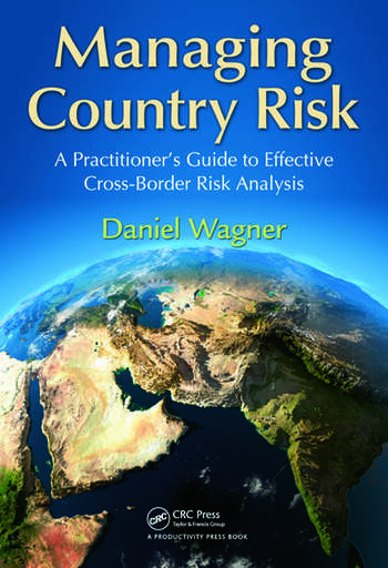 Managing Country Risk A Practitioner's Guide to Effective Cross-Border Risk Analysis book cover