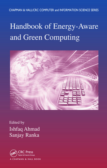 Handbook of Energy-Aware and Green Computing - Two Volume Set book cover