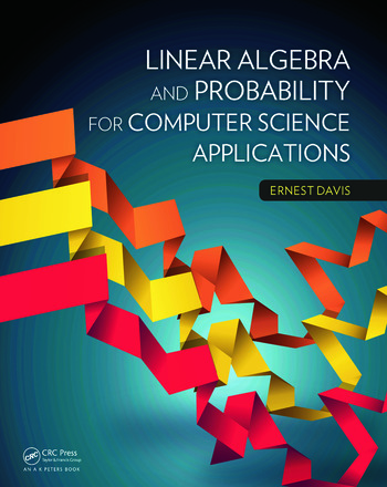 Linear Algebra and Probability for Computer Science Applications book cover
