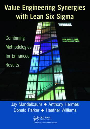 Value Engineering Synergies with Lean Six Sigma Combining Methodologies for Enhanced Results book cover