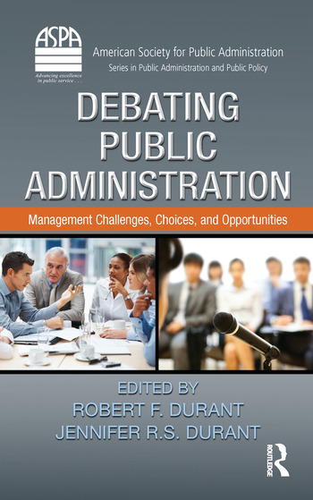 Debating Public Administration Management Challenges, Choices, and Opportunities book cover