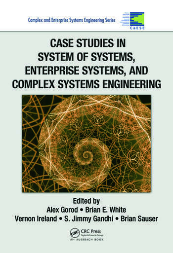Case Studies in System of Systems, Enterprise Systems, and Complex Systems Engineering book cover