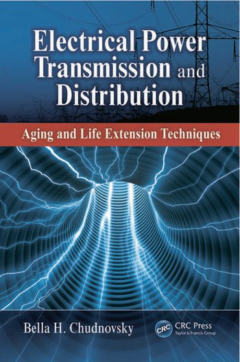 Electrical Power Transmission and Distribution Aging and Life Extension Techniques book cover