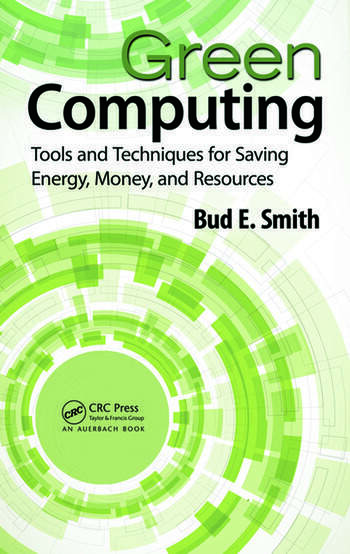 Green Computing Tools and Techniques for Saving Energy, Money, and Resources book cover