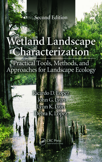 Wetland Landscape Characterization Practical Tools, Methods, and Approaches for Landscape Ecology, Second Edition book cover
