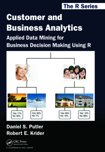 Customer and Business Analytics Applied Data Mining for Business Decision Making Using R book cover