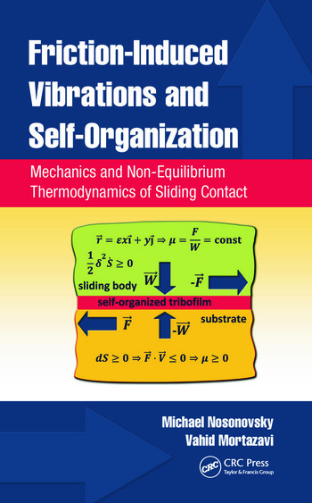 Friction-Induced Vibrations and Self-Organization Mechanics and Non-Equilibrium Thermodynamics of Sliding Contact book cover
