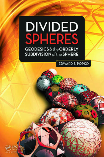 Divided Spheres Geodesics and the Orderly Subdivision of the Sphere book cover