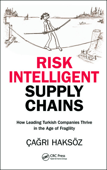 Risk Intelligent Supply Chains How Leading Turkish Companies Thrive in the Age of Fragility book cover