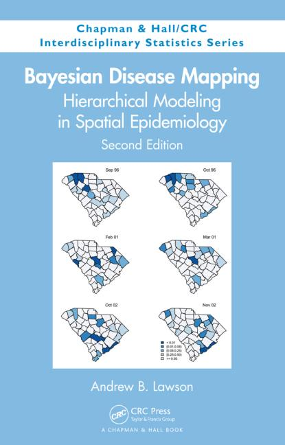 Bayesian Disease Mapping Hierarchical Modeling in Spatial Epidemiology, Second Edition book cover