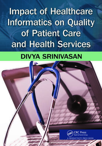 Impact of Healthcare Informatics on Quality of Patient Care and Health Services book cover