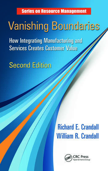 Vanishing Boundaries How Integrating Manufacturing and Services Creates Customer Value, Second Edition book cover