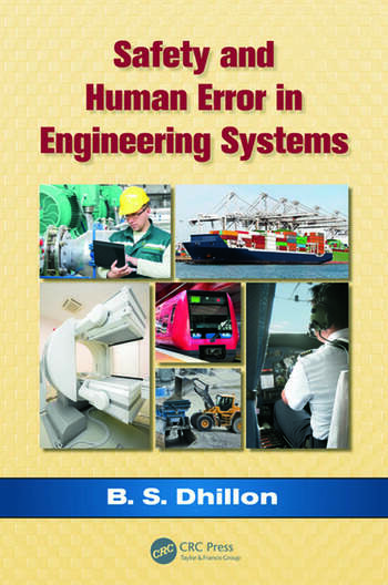 Safety and Human Error in Engineering Systems - CRC Press Book