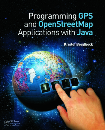 Programming GPS and OpenStreetMap Applications with Java The RealObject Application Framework book cover
