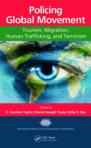Policing Global Movement Tourism, Migration, Human Trafficking, and Terrorism book cover