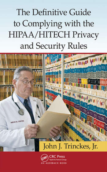 The Definitive Guide to Complying with the HIPAA/HITECH Privacy and Security Rules book cover