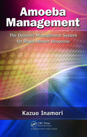 Amoeba Management The Dynamic Management System for Rapid Market Response book cover
