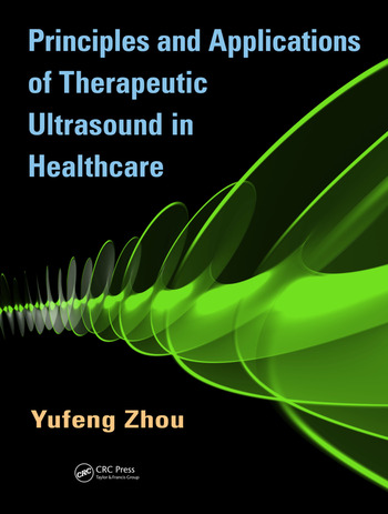 Principles and Applications of Therapeutic Ultrasound in Healthcare book cover