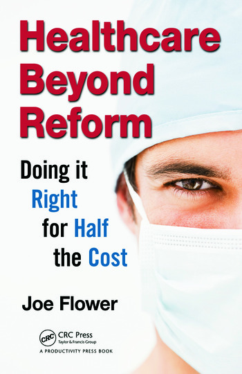 Healthcare Beyond Reform Doing It Right for Half the Cost book cover