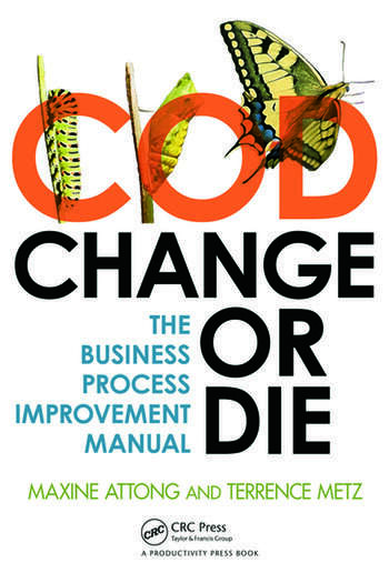 Change or Die The Business Process Improvement Manual book cover