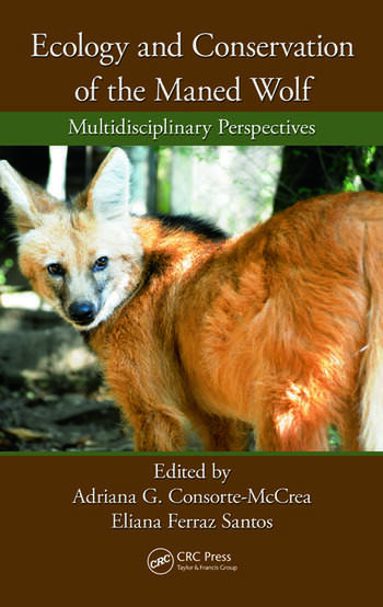 Ecology and Conservation of the Maned Wolf Multidisciplinary Perspectives book cover