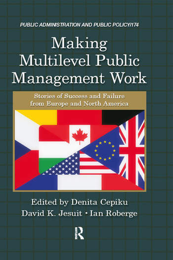 Making Multilevel Public Management Work Stories of Success and Failure from Europe and North America book cover