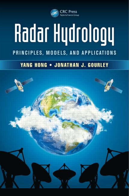 Radar Hydrology : Principles, Models, and Applications