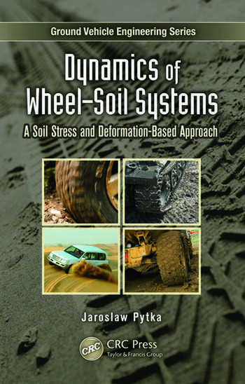 Dynamics of Wheel–Soil Systems A Soil Stress and Deformation-Based Approach book cover