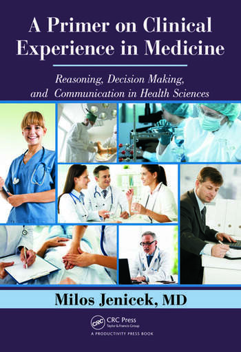A Primer on Clinical Experience in Medicine Reasoning, Decision Making, and Communication in Health Sciences book cover